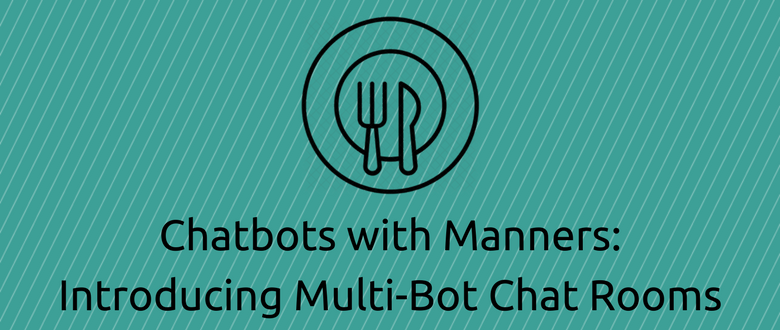 Chatbots with Manners: Introducing Multi-Bot Chat Rooms
