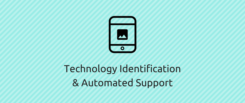 Technology Identification & Automated Support